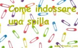 Come indossare una spilla
